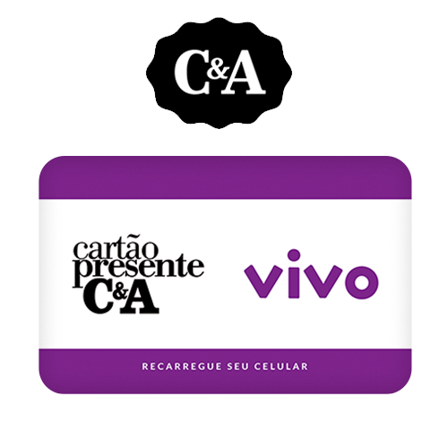 Vale Presente C&A Recarga de Celular – VIVO