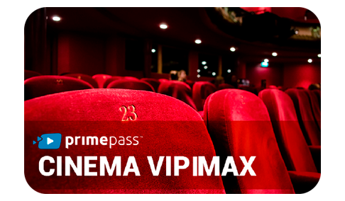 Vale Presente Primepass Cinema VIP/IMAX